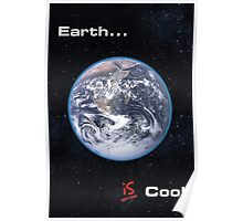 Earth IS Cool Poster