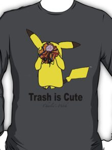 Trash is cute T-Shirt