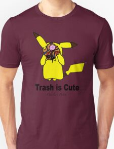 Trash is cute Unisex T-Shirt