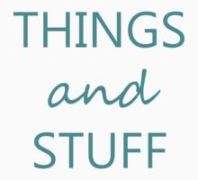 Things and Stuff by OvertPictures