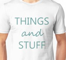 Things and Stuff Unisex T-Shirt