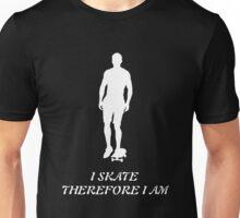 I Skate Therefore I Am Unisex T-Shirt