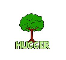 I am a tree hugger. Perfect for environmentalists (or hippies) Photographic Print