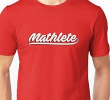 Mathlete - perfect for those who love maths and mathematics Unisex T-Shirt