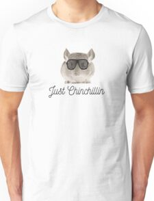 just chinchillin Unisex T-Shirt