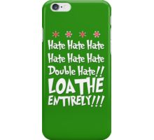 The Grinch HATES YOU iPhone Case/Skin