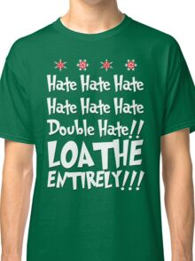 The Grinch HATES YOU Classic T-Shirt