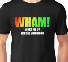 WHAM! - Wake me up Unisex T-Shirt