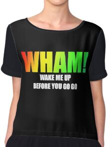 WHAM! - Wake me up Chiffon Top