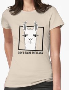 DON'T BLAME THE LLAMA Womens Fitted T-Shirt