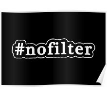No Filter - Hashtag - Black & White Poster