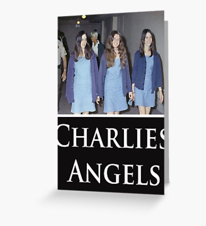 Charlies Angles Parody- Charles Manson Greeting Card