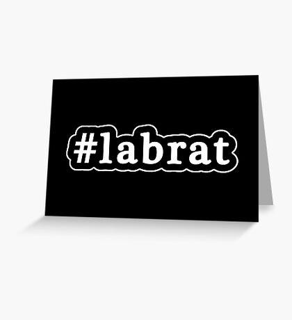 Lab Rat - Hashtag - Black & White Greeting Card