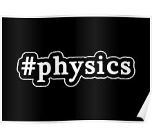 Physics - Hashtag - Black & White Poster