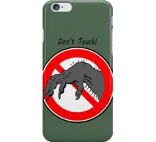 Don't touch....! iPhone Case/Skin