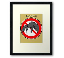 Don't touch....! Framed Print