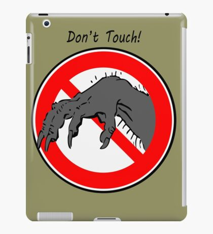 Don't touch....! iPad Case/Skin