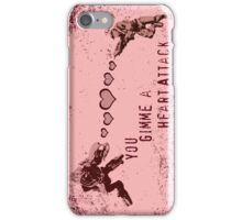 You Gimme a Heart Attack iPhone Case/Skin