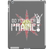 Do You Even Praise? iPad Case/Skin