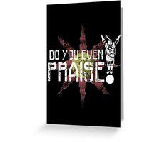 Do You Even Praise? Greeting Card