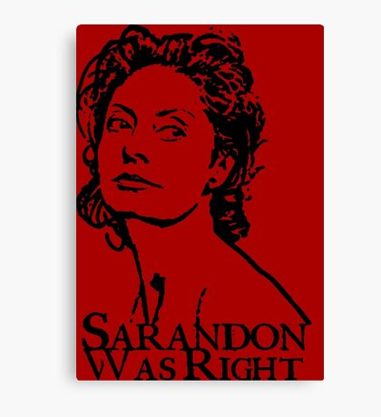 Sarandon Was Right Canvas Print