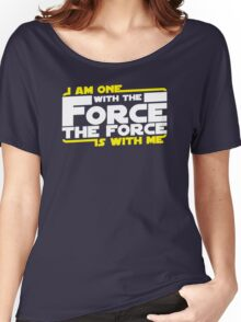 I am One With The Forc The Force Is With Me Women's Relaxed Fit T-Shirt
