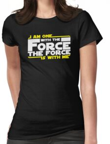 I am One With The Forc The Force Is With Me Womens Fitted T-Shirt