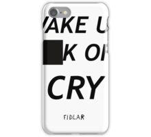 FIDLAR WAKE UP )(%*$ OFF CRY  iPhone Case/Skin