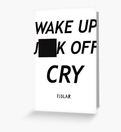 FIDLAR WAKE UP )(%*$ OFF CRY  Greeting Card