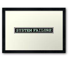 System Failure Framed Print