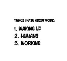 Things I hate about work by bubbliciousart