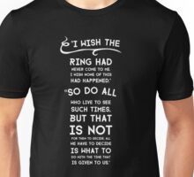 The Time That is Given to Us Unisex T-Shirt