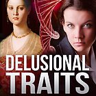 Delusional Traits - Book 2 of the Rare Traits Trilogy by David Clarke