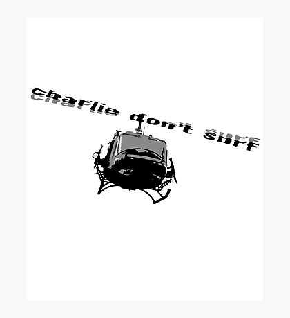 Charle Don't Surf Photographic Print