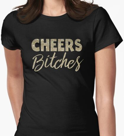 Cheers Bitches Womens Fitted T-Shirt