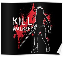 Kill Walkers (Sword) Poster