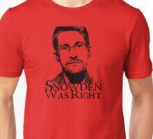 Snowden Was Right Unisex T-Shirt