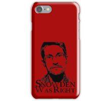 Snowden Was Right iPhone Case/Skin
