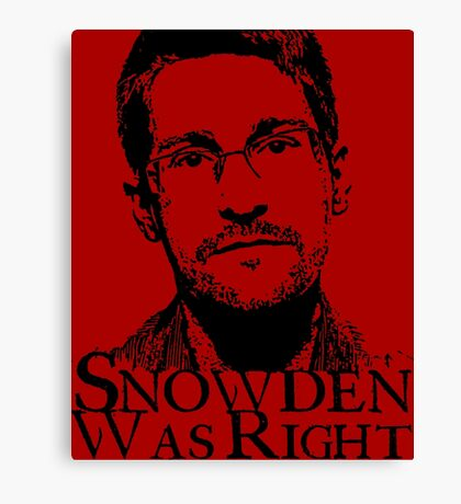 Snowden Was Right Canvas Print