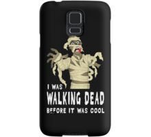I Was Walking Dead Before It Was Cool Samsung Galaxy Case/Skin