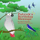 Patrick's Birthday Message by David Clarke