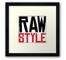 Raw Style Framed Print