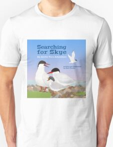 Searching for Skye: An Arctic Tern Adventure Unisex T-Shirt