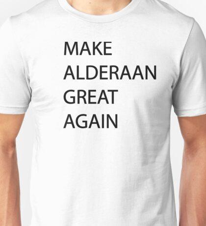Make Alderaan Great Again Unisex T-Shirt