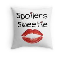 Spoilers Sweetie ( Pillows & Totes ) Throw Pillow