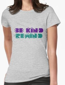 Be kind rewind Womens Fitted T-Shirt
