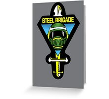 Steel Brigade Greeting Card
