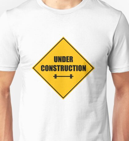 Under construction sign - barbell Unisex T-Shirt