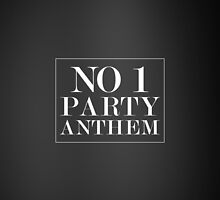No 1 Party Anthem by anythingarcticm