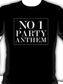 No 1 Party Anthem T-Shirt
